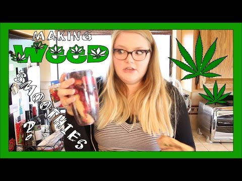Making Weed Smoothies - Cannabis Food Tips