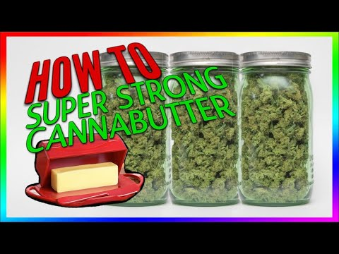 HOW TO MAKE SUPER STRONG CANNABUTTER (WEED BUTTER} - Cannabis Food Tips